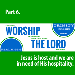 Jesus is Host and We are in Need of His Hospitality