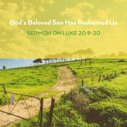 God's Beloved Son Has Redeemed Us