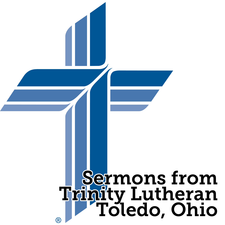 Trinity Lutheran Toledo Sermons